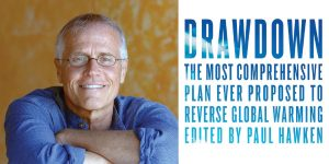 Paul Hawken Portrait with arms crossed next to an image of his book title Drawdown